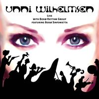 Unni Wilhelmsen - Live with Bodø Rhythm Group featuring Bodø Sinfonietta