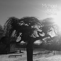 Michael Jones - Drenching All Your Dreams In Sound