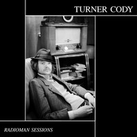 Turner Cody / - The Radioman Sessions