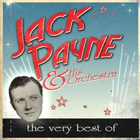 Jack Payne & His Orchestra - The Very Best Of