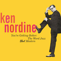 Ken Nordine - You're Getting Better: The Word Jazz - Dot Masters