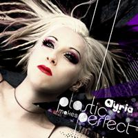 Ayria - Plastic Makes Perfect (Bonus Tracks Version)