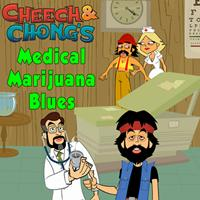 Cheech And Chong - Medical Marijuana Blues