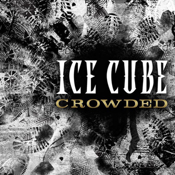 Ice Cube - Crowded