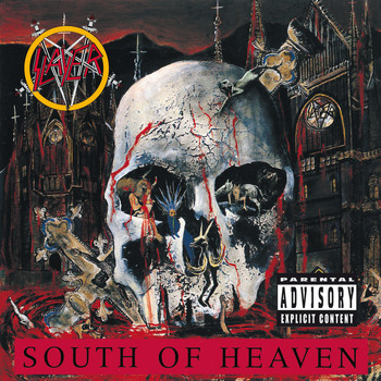 Slayer - South Of Heaven (Explicit)