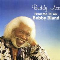 Buddy Ace - From Me to You, Bobby Bland