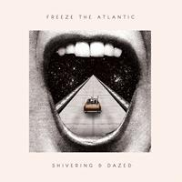 Freeze the Atlantic - Shivering & Dazed EP