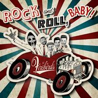 The Firebirds - Rock And Roll, Baby! (Explicit)