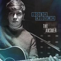 JOSH KUMRA - The Answer