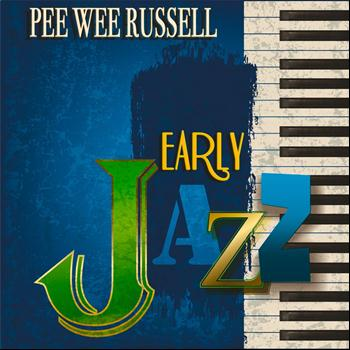 Pee Wee Russell - Early Jazz