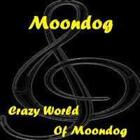 Moondog - Crazy World of Moondog