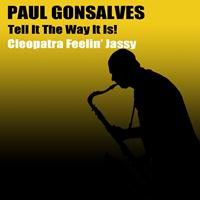 Paul Gonsalves - Tell It the Way It Is! Cleopatra Feelin' Jassy