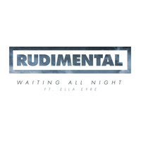 Rudimental - Waiting All Night (Explicit)