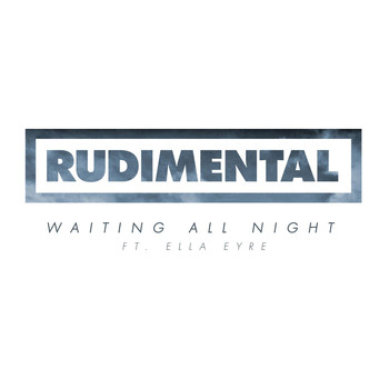 Rudimental - Waiting All Night (EP [Explicit])