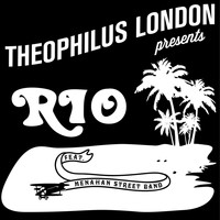 Theophilus London - Rio (feat. Menahan Street Band)