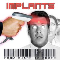 Implants - From Chaos to Order (Explicit)
