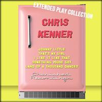 Chris Kenner - Chris Kenner: The Extended Play Collection