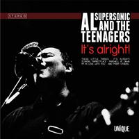 Al Supersonic, The Teenagers - It's Alright!