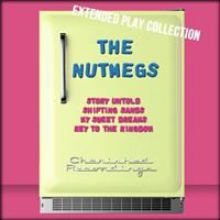 The Nutmegs - The Nutmegs: The Extended Play Collection