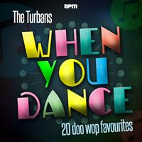 The Turbans - When You Dance - 20 Doo Wop Favourites