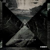 The Upbeats - Primitive Technique