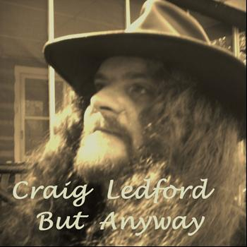 Craig Ledford - But Anyway - Single