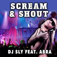 DJ Sly - Scream & Shout (Explicit)