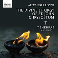 Tenebrae - Alexander Levine: The Divine Liturgy of St John Chrysostom