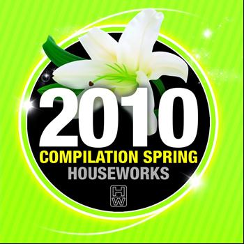 Various Artists - House Works Compilation Spring 2010