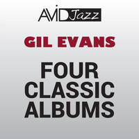Gil Evans - Four Classic Albums (New Bottle Old Wine / Great Jazz Standards / Out of the Cool / Into the Hot) [Remastered]