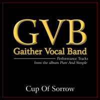 Gaither Vocal Band - Cup Of Sorrow (Performance Tracks)