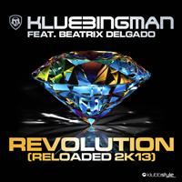 Klubbingman feat. Beatrix Delgado - Revolution Reloaded 2K13