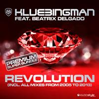 Klubbingman feat. Beatrix Delgado - Revolution Reloaded 2K13 (All Mixes)