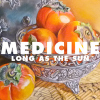 Medicine - Long As The Sun