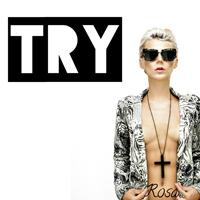 Rosa - Try