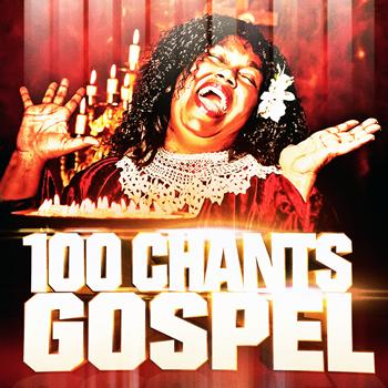 Various Artists - 100 chants de gospel (Les racines de la musique soul)