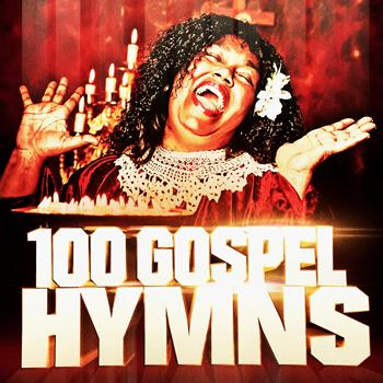 Various Artists - 100 Gospel Hymns (The Roots of Soul Music)