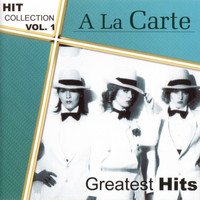 A La Carte - Hitcollection, Vol. 1 - Greatest Hits
