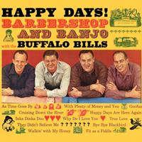 The Buffalo Bills - Happy Days! Barbershop and Banjo