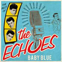 The Echoes - Baby Blue - The Best Of