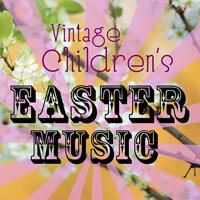 Various Artists - Vintage Children's Easter Music