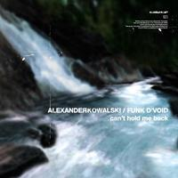 Alexander Kowalski - Can't Hold Me Back / She's Worth It (with Funk D'Void & Joris Voorn)