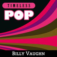 Billy Vaughn - Timeless Pop: Billy Vaughn