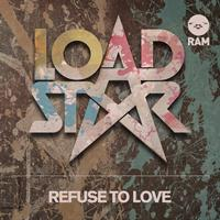 Loadstar - Refuse to Love / Flight