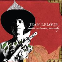 Jean Leloup - Mille excuses Milady