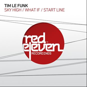 Tim Le Funk - Sky High / What If / Start Line