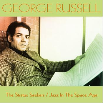 George Russell - George Russell: The Stratus Seekers / Jazz in the Space Age