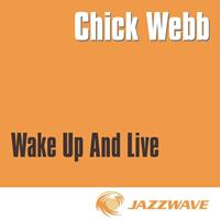 Chick Webb - Wake Up And Live