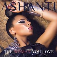 Ashanti - The Woman You Love (R&B Mix)