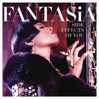 Fantasia - Side Effects of You (Explicit)